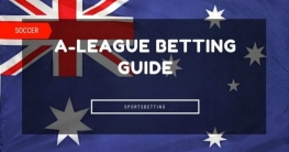 a-league betting guide